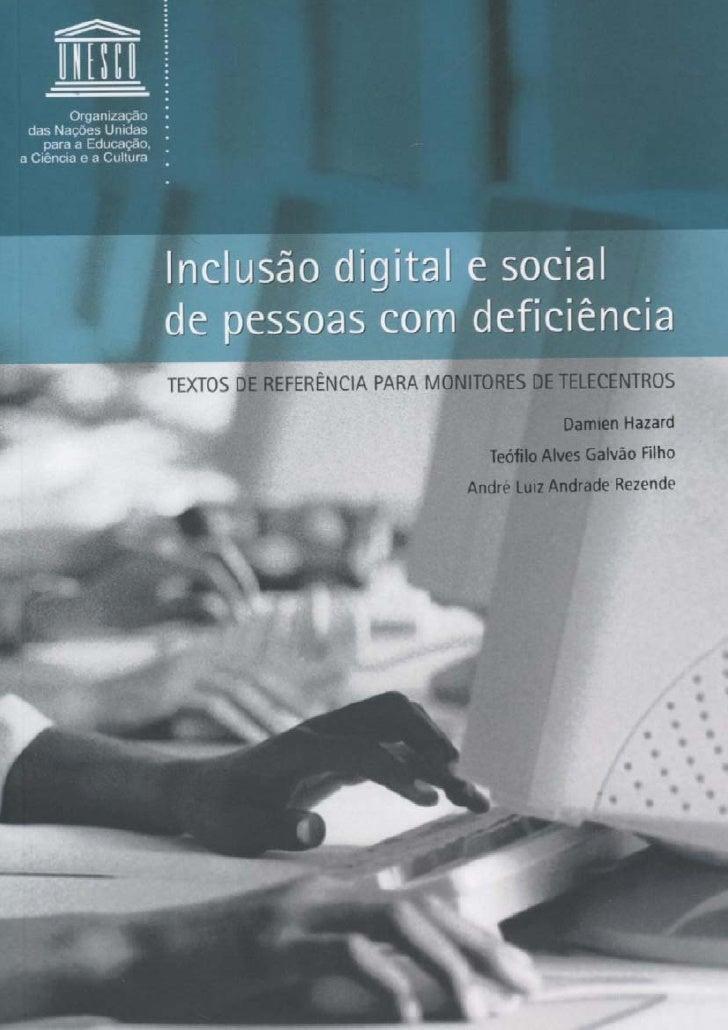 Inclusão digital e social de pessoas com deficiência TEXTOS DE REFERÊNCIA PARA MONITORES DE TELECENTROS   Hazard, Damian; ...