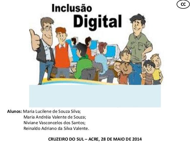 CC Alunos: Maria Lucilene de Souza Silva; Maria Andréia Valente de Souza; Niviane Vasconcelos dos Santos; Reinaldo Adriano...