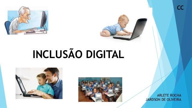 INCLUSÃO DIGITAL ARLETE ROCHA JARDSON DE OLIVEIRA CC