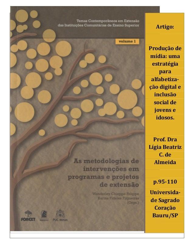 Artigo:Produção demídia: uma estratégia    para alfabetiza-ção digital e  inclusão  social de  jovens e   idosos.  Prof. D...