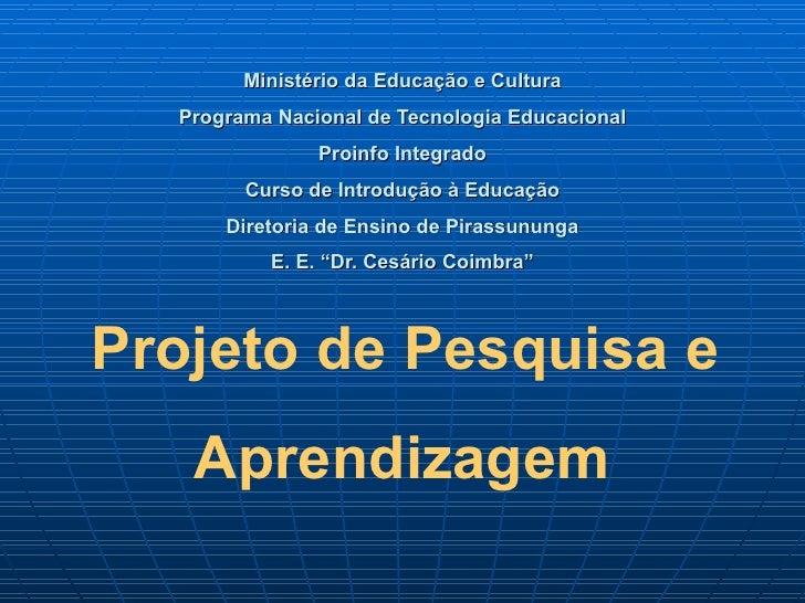 Ministério da Educação e Cultura  Programa Nacional de Tecnologia Educacional               Proinfo Integrado        Curso...