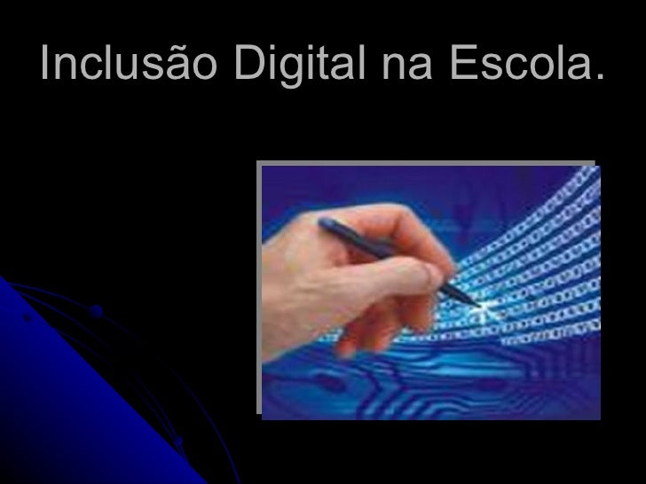 Inclusão Digital na Escola.