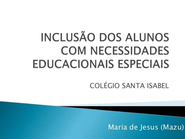 COLÉGIO SANTA ISABEL         Maria de Jesus (Mazu)