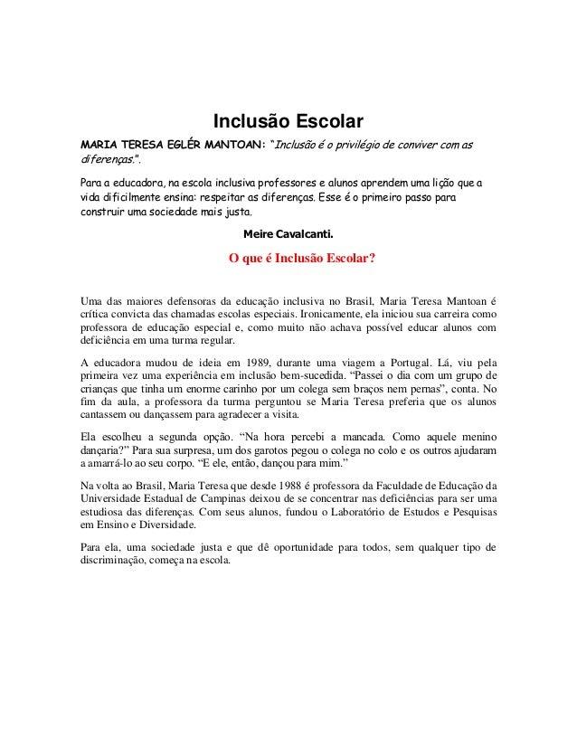 """Inclusão EscolarMARIA TERESA EGLÉR MANTOAN: """"Inclusão é o privilégio de conviver com asdiferenças."""".Para a educadora, na e..."""