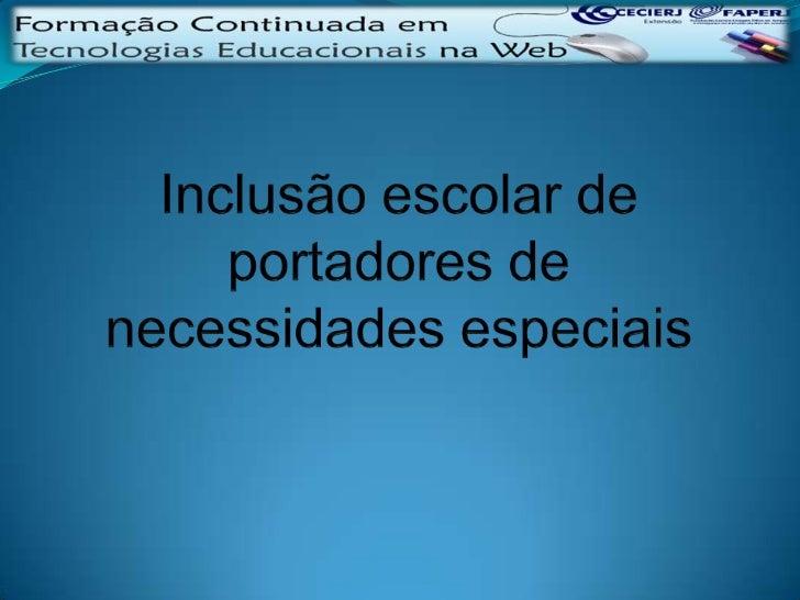 Inclusão escolar de portadores de necessidades especiais<br />