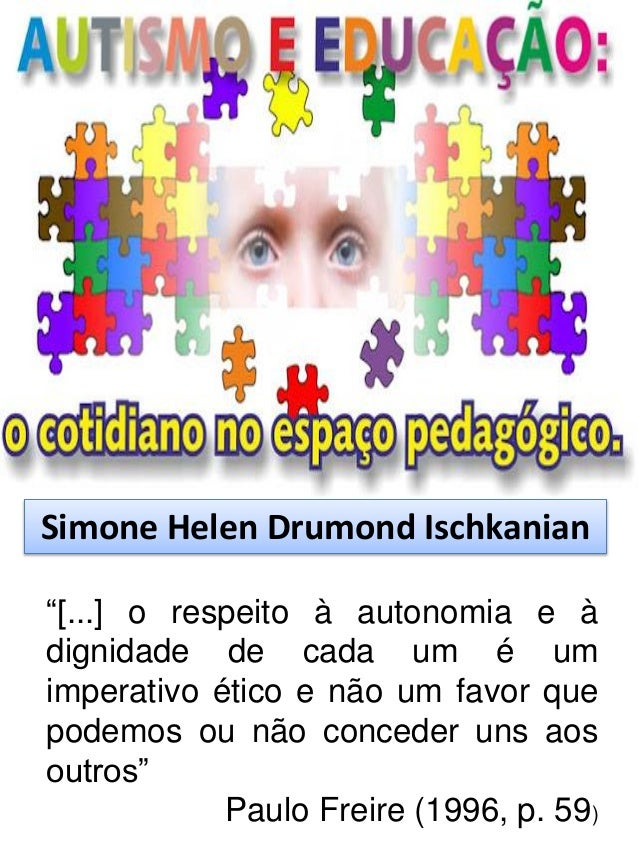 """Simone Helen Drumond Ischkanian""""[...] o respeito à autonomia e àdignidade de cada um é umimperativo ético e não um favor q..."""
