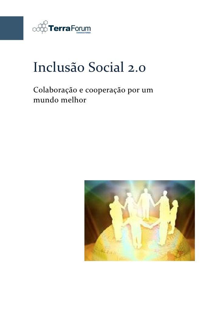Inclusão Social 2.0 Colaboração e cooperação por um mundo melhor              Agosto de 2009