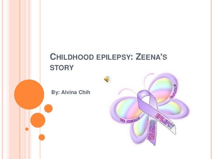 Childhood epilepsy: Zeena's story<br />By: Alvina Chih<br />