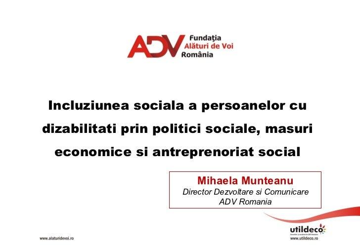 Incluziunea sociala a persoanelor cudizabilitati prin politici sociale, masuri economice si antreprenoriat social         ...