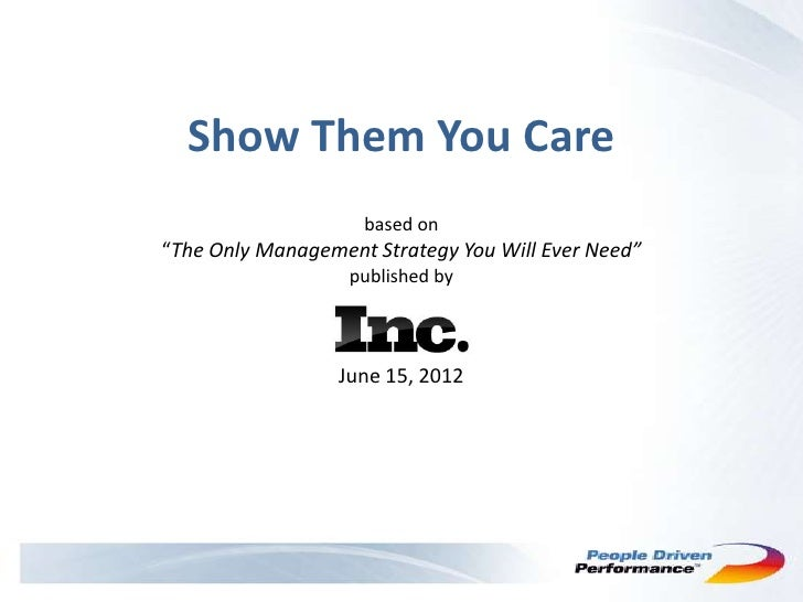 """Show Them You Care                    based on""""The Only Management Strategy You Will Ever Need""""                   publishe..."""