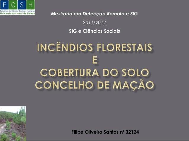 Mestrado em Detecção Remota e SIG            2011/2012      SIG e Ciências Sociais       Filipe Oliveira Santos nº 32124