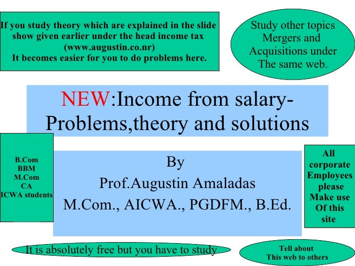 NEW :Income from salary-Problems,theory and solutions By  Prof.Augustin Amaladas M.Com., AICWA., PGDFM., B.Ed. If you stud...