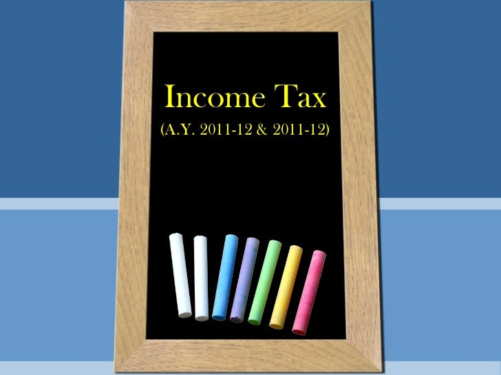 Income Tax (A.Y. 2011-12 & 2011-12)
