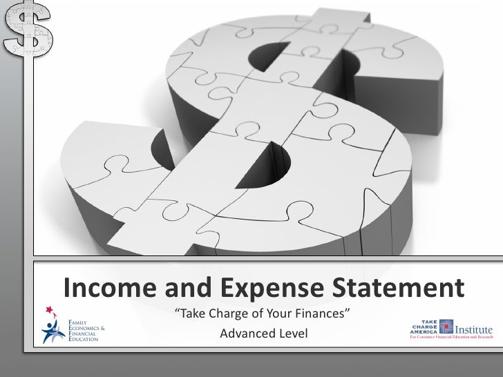 """Income and Expense Statement       """"Take Charge of Your Finances""""               Advanced Level"""