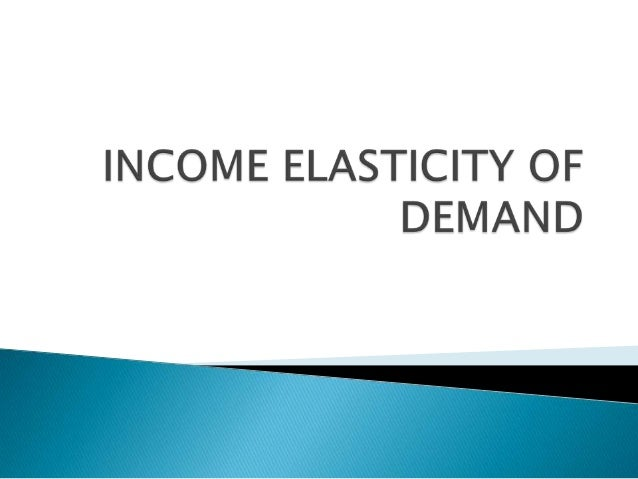       The income elasticity of demand is defined as the rate of change in the quantity demanded of a good due to change...