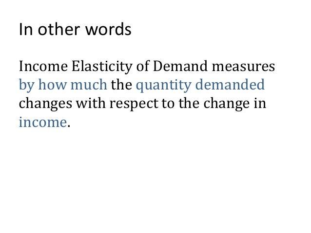 Income elasticity of demand Slide 3