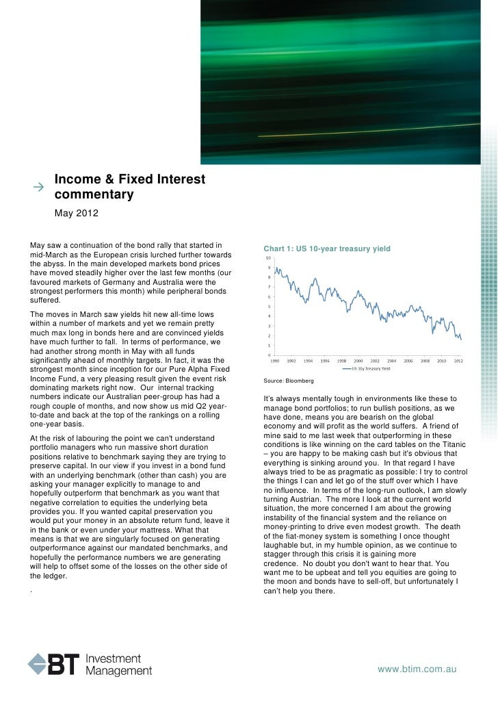Income & Fixed Interest       commentary       May 2012May saw a continuation of the bond rally that started in      Chart...