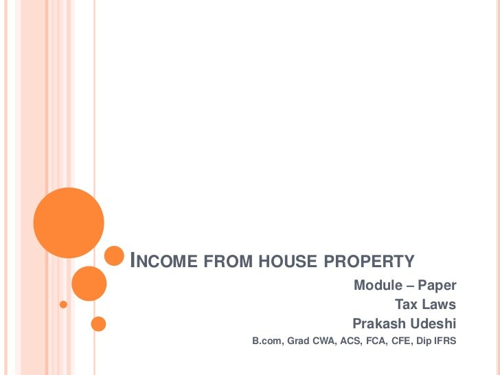 INCOME FROM HOUSE PROPERTY                              Module – Paper                                    Tax Laws        ...