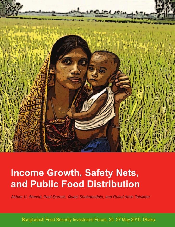Income Growth, Safety Nets, and Public Food Distribution Akhter U. Ahmed, Paul Dorosh, Quazi Shahabuddin, and Ruhul Amin T...
