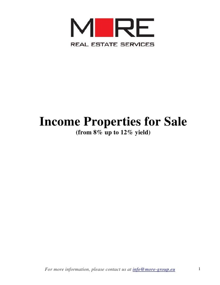 Income Properties for Sale               (from 8% up to 12% yield)     For more information, please contact us at info@mor...