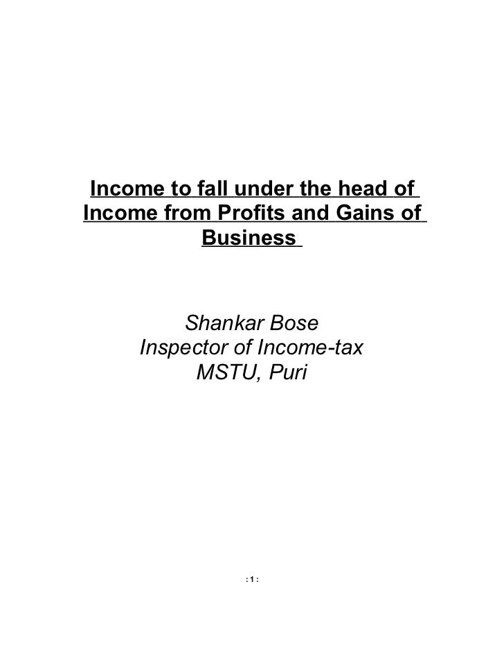 Income to fall under the head ofIncome from Profits and Gains of            Business         Shankar Bose     Inspector of...