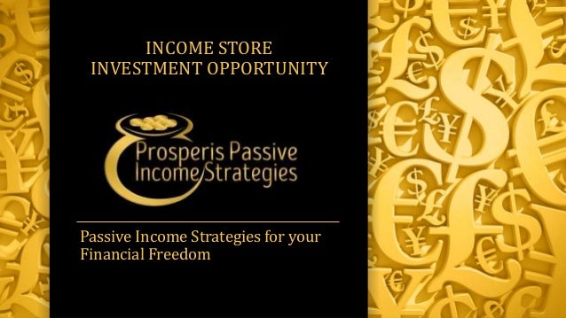 Passive Income Strategies for your Financial Freedom INCOME STORE INVESTMENT OPPORTUNITY