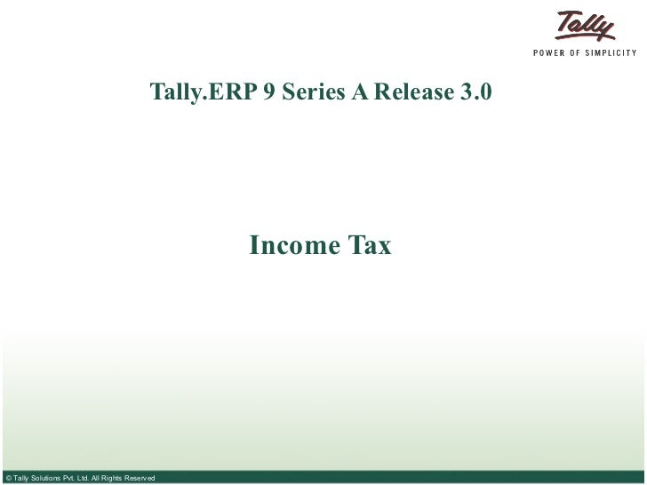 Tally.ERP 9 Series A Release 3.0 Income Tax