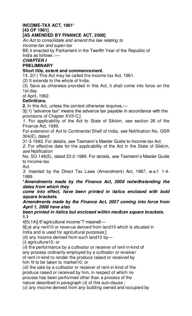 INCOME-TAX ACT, 1961*[43 OF 1961][AS AMENDED BY FINANCE ACT, 2008]An Act to consolidate and amend the law relating toincom...