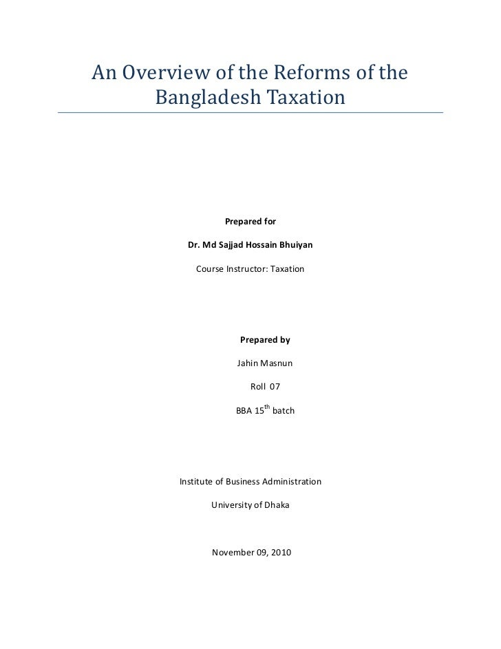 An Overview of the Reforms of the      Bangladesh Taxation                    Prepared for           Dr. Md Sajjad Hossain...