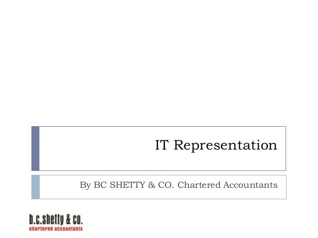 IT Representation By BC SHETTY & CO. Chartered Accountants