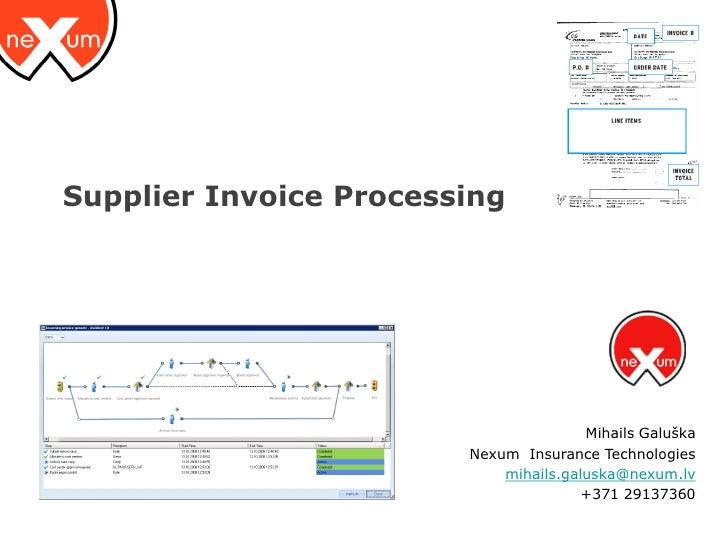 Supplier Invoice Processing                                            Mihails Galuška                         Nexum Insur...