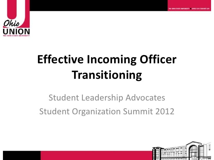 Effective Incoming Officer       Transitioning  Student Leadership AdvocatesStudent Organization Summit 2012