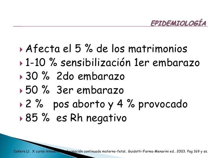 EPIDEMIOLOGÍA<br />Afecta el 5 % de los matrimonios<br />1-10 % sensibilización 1er embarazo<br />30 %  2do embarazo<br />...