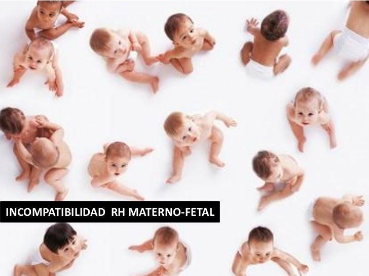 INCOMPATIBILIDAD RH MATERNO-FETAL