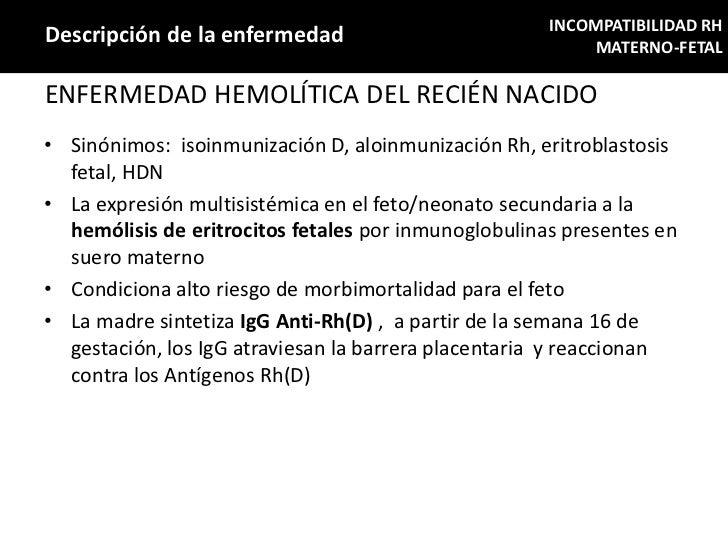 INCOMPATIBILIDAD RHDescripción de la enfermedad                              MATERNO-FETALENFERMEDAD HEMOLÍTICA DEL RECIÉN...
