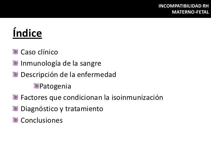 INCOMPATIBILIDAD RH                                              MATERNO-FETALÍndice Caso clínico Inmunología de la sangre...
