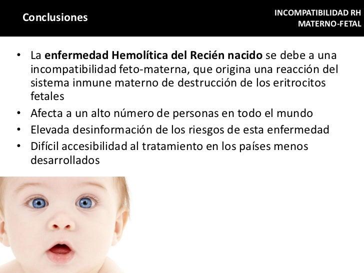 INCOMPATIBILIDAD RH Conclusiones                                       MATERNO-FETAL• La enfermedad Hemolítica del Recién ...