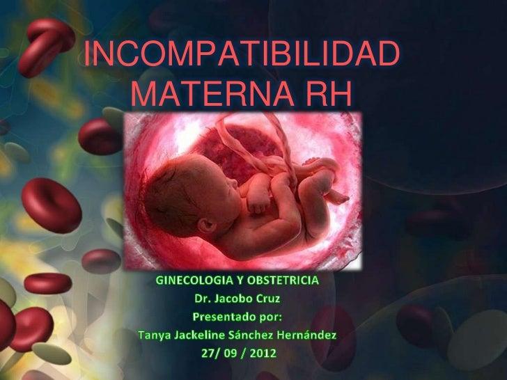 INCOMPATIBILIDAD   MATERNA RH