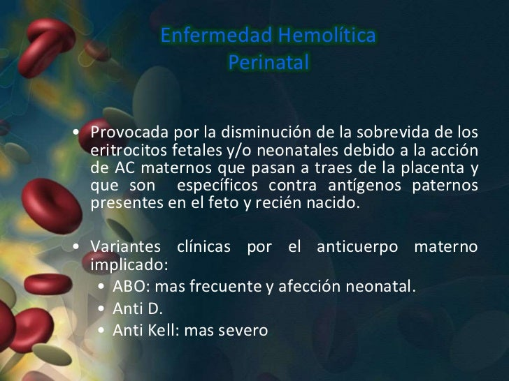 EHP por Incompatibilidad RHConstituye un Inmunohematopatia grave para el   producto de la gestación por la anemia que le  ...