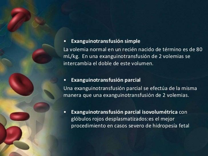 Requisitos paraExanguinotransfusion• Hemoglobina < 12g/dl• Bilirrubina > 4mg o >0.5mg/ hora tomado cada  4horas.• Reticulo...