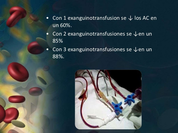 Objetivos de la Exanguinotransfusion:• Mejorar la anemia al ↑la hemoglobina.• ↓los anticuerpos• ↓la hipervolemia• ↓la bili...