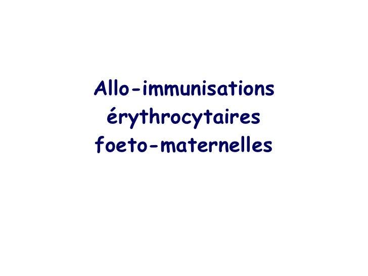 Allo-immunisations érythrocytaires foeto-maternelles