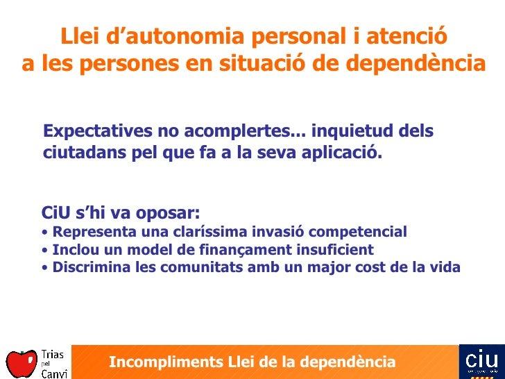 Llei d'autonomia personal i atenció a les persones en situació de dependència Expectatives no acomplertes... inquietud del...