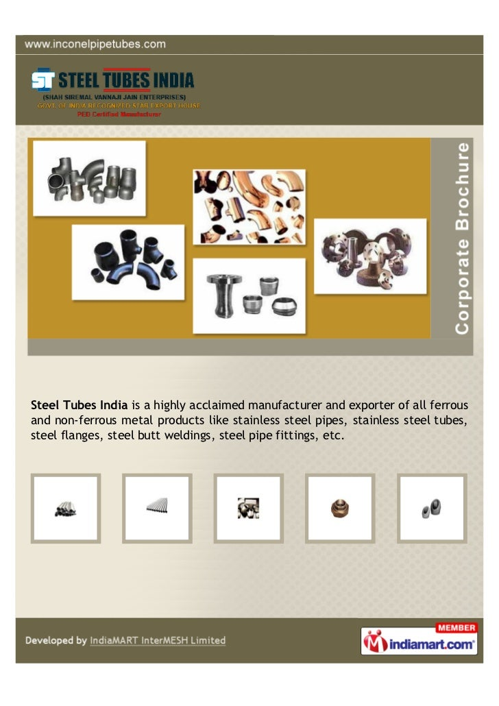 Steel Tubes India is a highly acclaimed manufacturer and exporter of all ferrousand non-ferrous metal products like stainl...