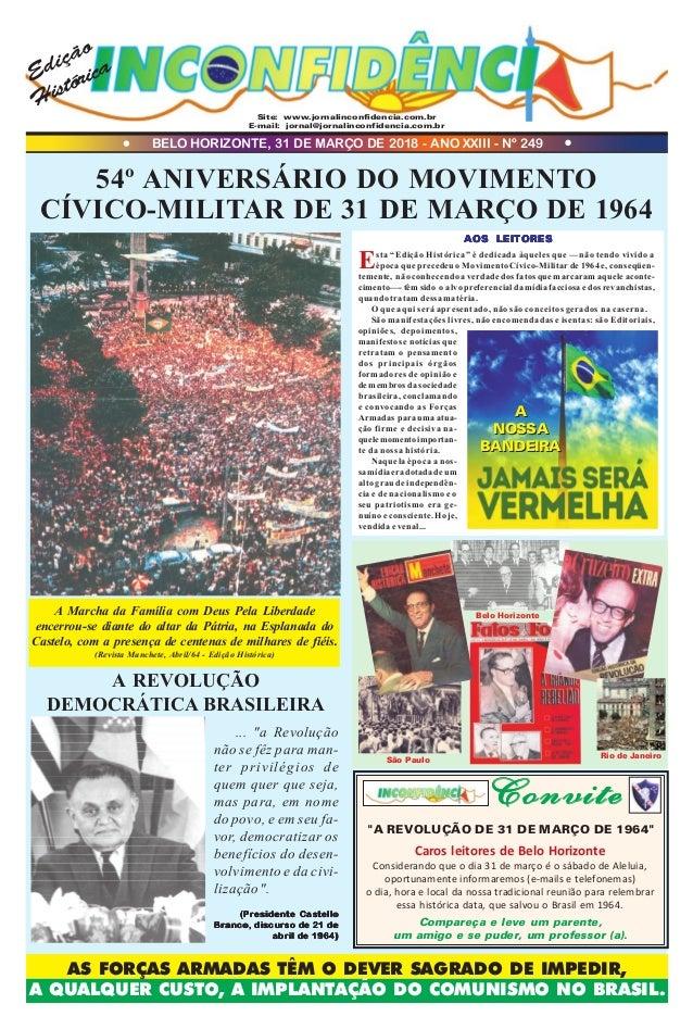 Site: www.jornalinconfidencia.com.br E-mail: jornal@jornalinconfidencia.com.br 54º ANIVERSÁRIO DO MOVIMENTO CÍVICO-MILITAR...