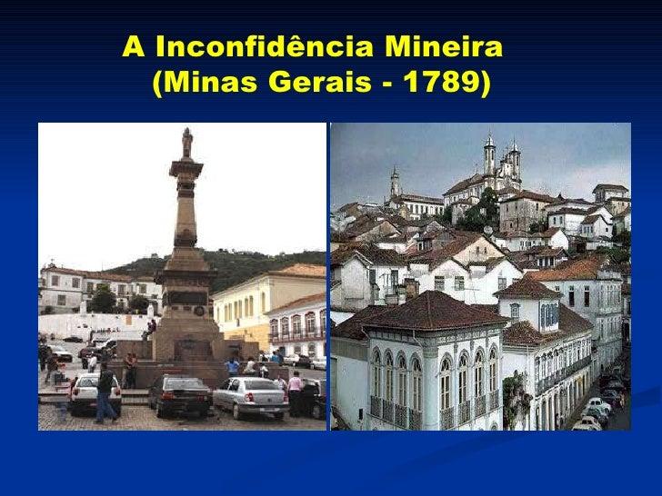 A Inconfidência Mineira    (Minas Gerais - 1789)