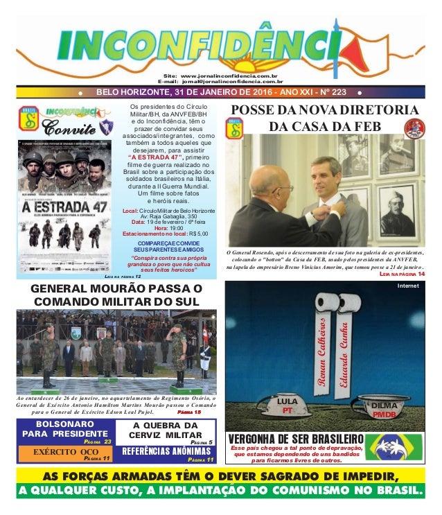 BELO HORIZONTE, 31 DE JANEIRO DE 2016 - ANO XXI - Nº 223 AS FORÇAS ARMADAS TÊM O DEVER SAGRADO DE IMPEDIR, A QUALQUER CUST...