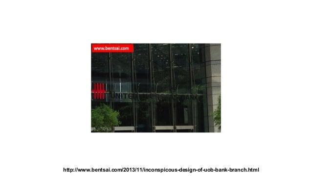 http://www.bentsai.com/2013/11/inconspicous-design-of-uob-bank-branch.html