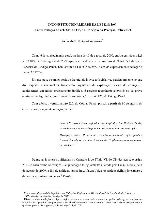 INCONSTITUCIONALIDADE DA LEI 12.015/09 (a nova redação do art. 225, do CP, e o Princípio da Proteção Deficiente) Artur de ...