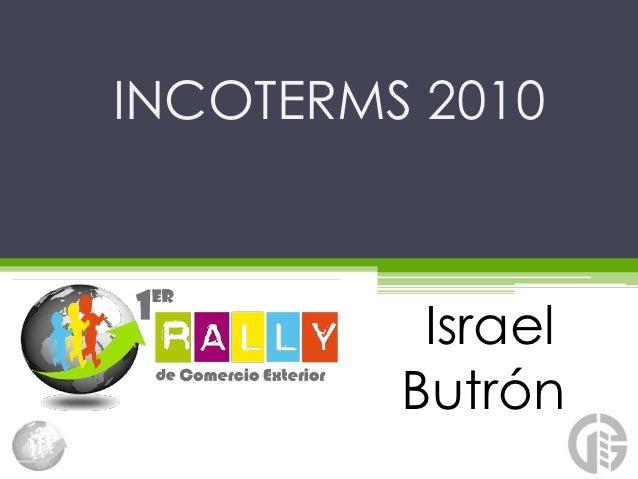 INCOTERMS 2010          Israel         Butrón